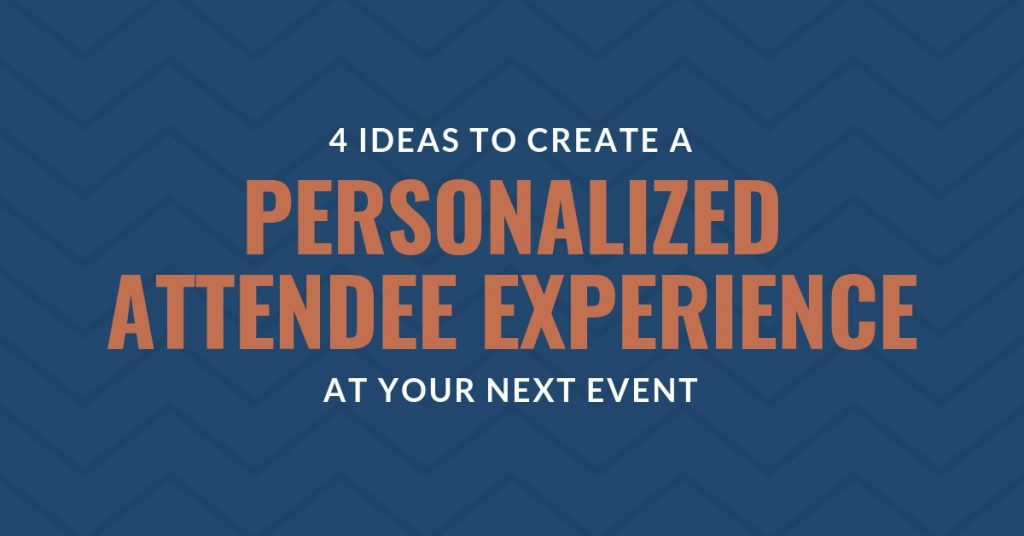 Four ideas to create a personalized attendee experience